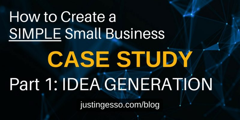 How to Create a SIMPLE Small Business_ Case Study Part 1 Idea Generation